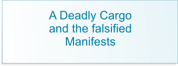 A Deadly Cargo and the falsified Manifests